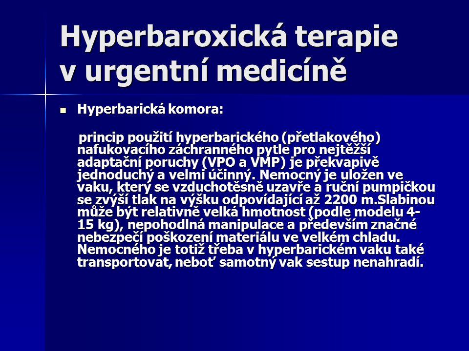 Hyperbaroxická terapie v urgentní medicíně Hyperbarická komora: Hyperbarická komora: princip použití hyperbarického (přetlakového) nafukovacího záchranného pytle pro nejtěžší adaptační poruchy (VPO a VMP) je překvapivě jednoduchý a velmi účinný.