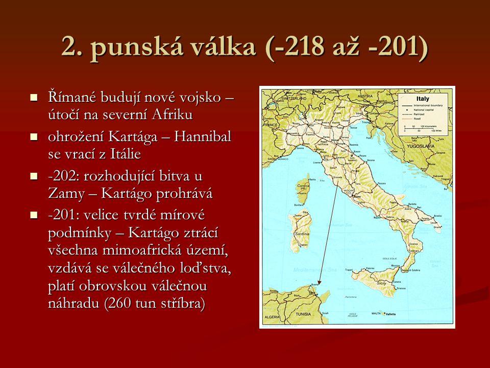 2. punská válka (-218 až -201) v čele punského vojska stanul Hannibal v čele punského vojska stanul Hannibal překvapivý přechod s armádou a bojovými s