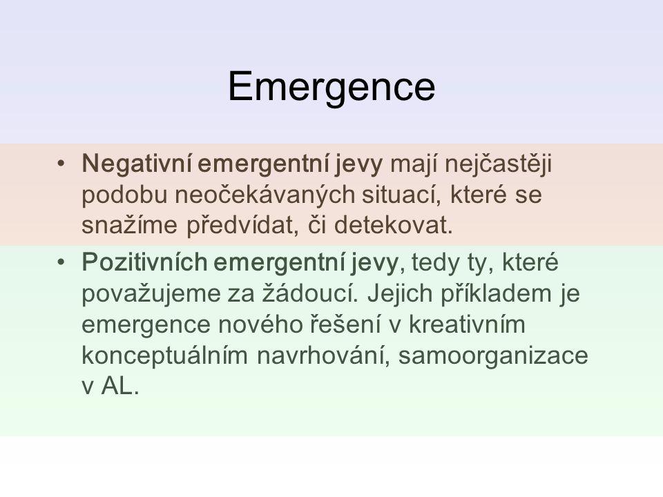Emergence Negativní emergentní jevy mají nejčastěji podobu neočekávaných situací, které se snažíme předvídat, či detekovat.