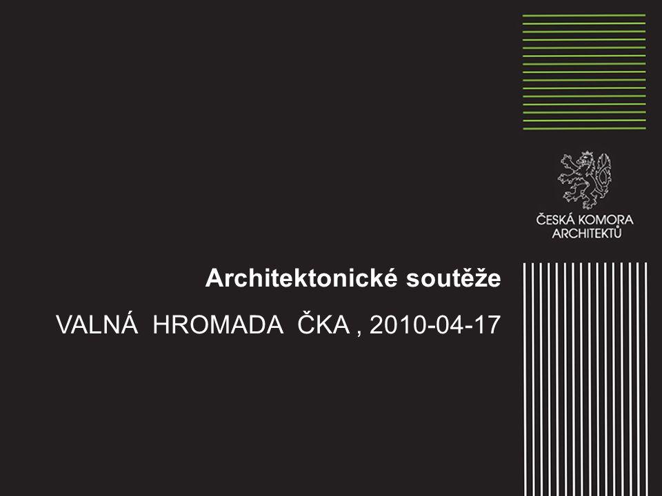 Architektonické soutěže VALNÁ HROMADA ČKA, 2010-04-17