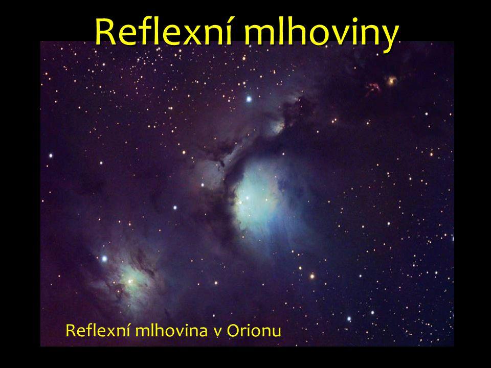 Reflexní mlhovina v Orionu Reflexní mlhoviny