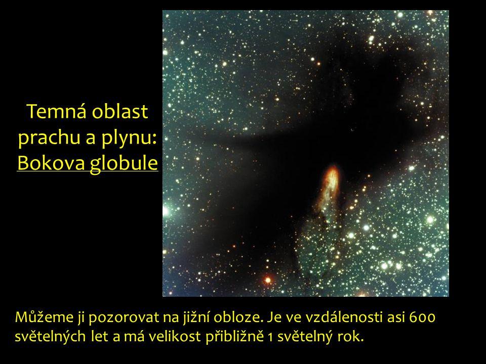Temná oblast prachu a plynu: Bokova globule Můžeme ji pozorovat na jižní obloze.