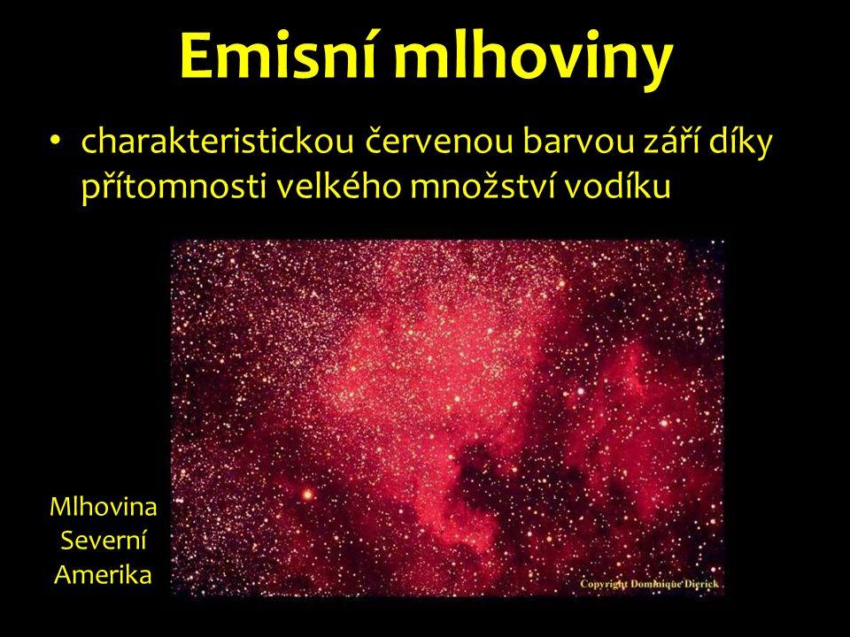 Temné mlhoviny Velmi temné mlhoviny můžeme vidět jako siluetu proti galaxii či emisní mlhovině.