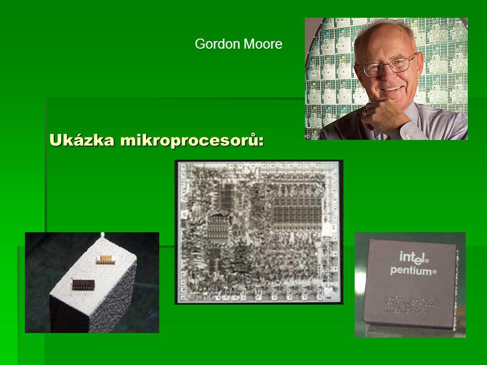 Gordon Moore Ukázka mikroprocesorů: