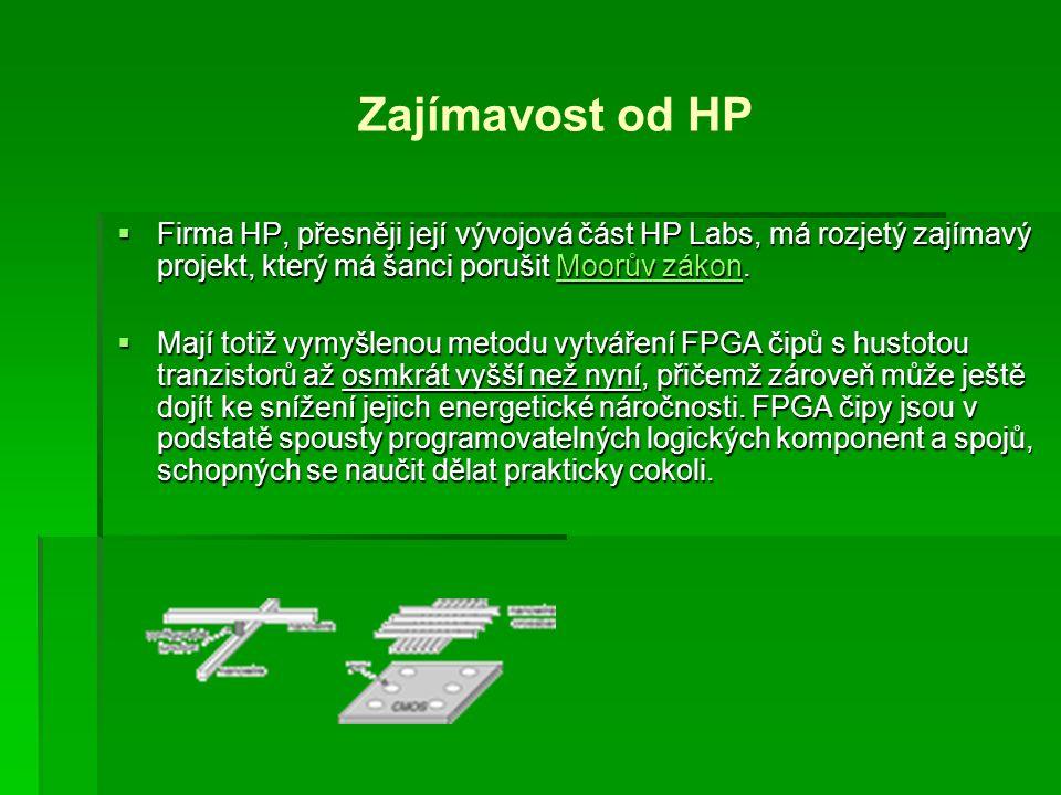  Firma HP, přesněji její vývojová část HP Labs, má rozjetý zajímavý projekt, který má šanci porušit Moorův zákon. Moorův zákonMoorův zákon  Mají tot