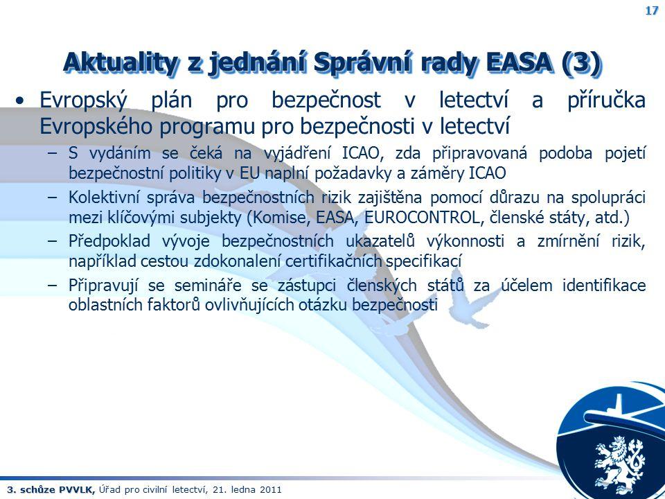 3. schůze PVVLK, 3. schůze PVVLK, Úřad pro civilní letectví, 21. ledna 2011 Aktuality z jednání Správní rady EASA (3) Evropský plán pro bezpečnost v l