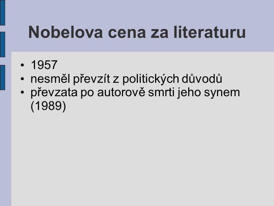 Nobelova cena za literaturu 1957 nesměl převzít z politických důvodů převzata po autorově smrti jeho synem (1989)