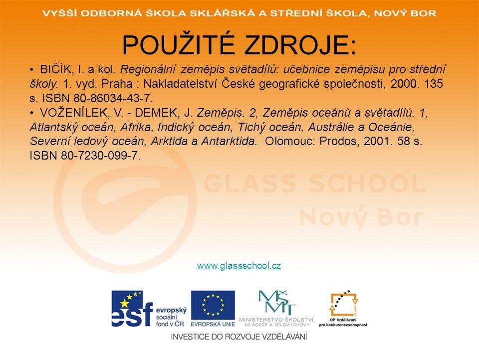 POUŽITÉ ZDROJE: www.glassschool.cz BIČÍK, I.a kol.