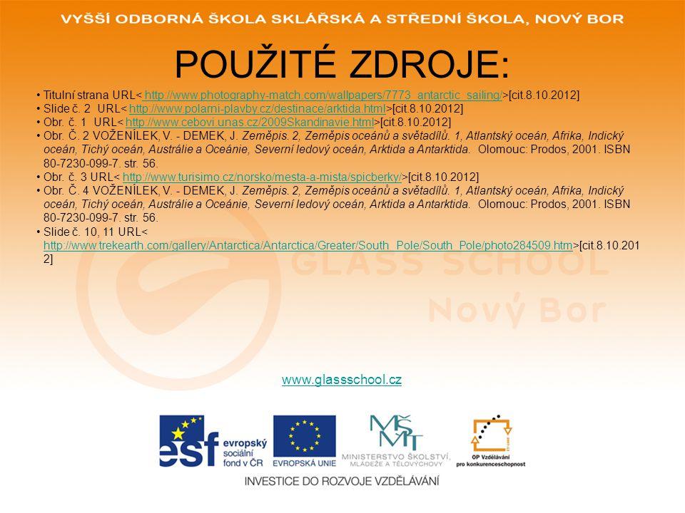 POUŽITÉ ZDROJE: www.glassschool.cz Titulní strana URL [cit.8.10.2012] http://www.photography-match.com/wallpapers/7773_antarctic_sailing/ Slide č.