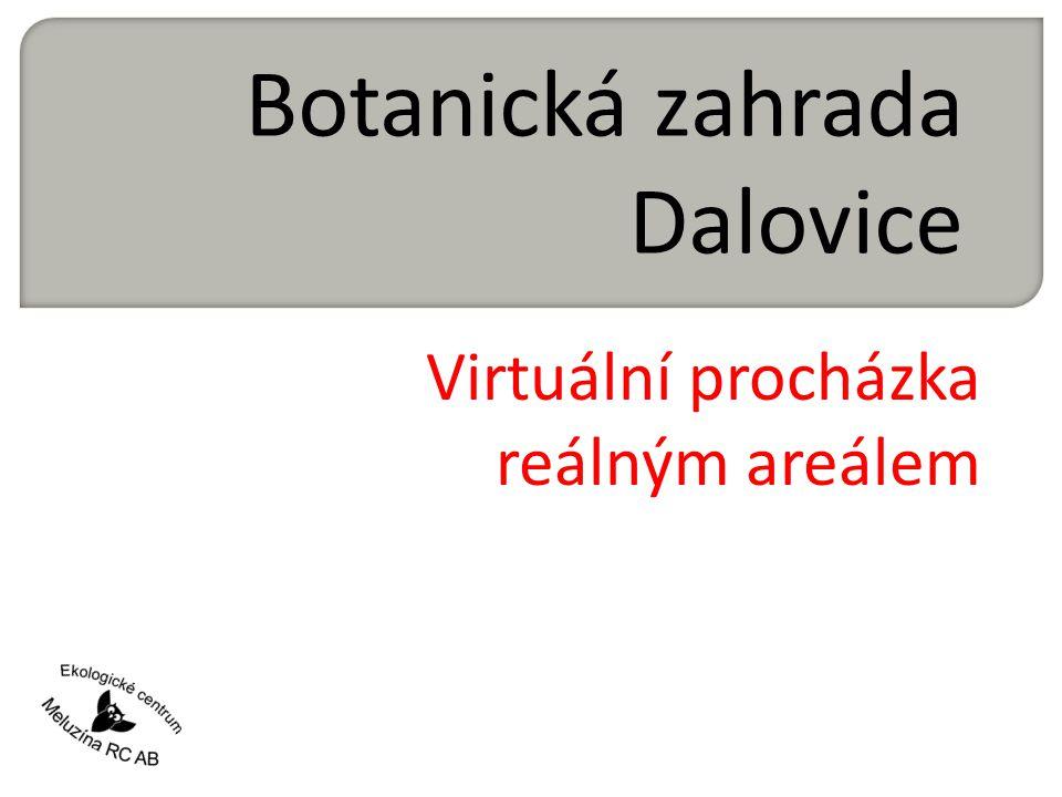 Botanická zahrada Dalovice Virtuální procházka reálným areálem