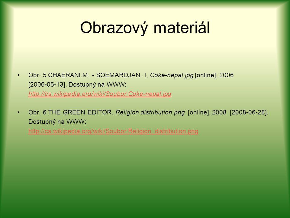 Obrazový materiál Obr. 5 CHAERANI.M, - SOEMARDJAN. I, Coke-nepal.jpg [online]. 2006 [2006-05-13]. Dostupný na WWW: http://cs.wikipedia.org/wiki/Soubor