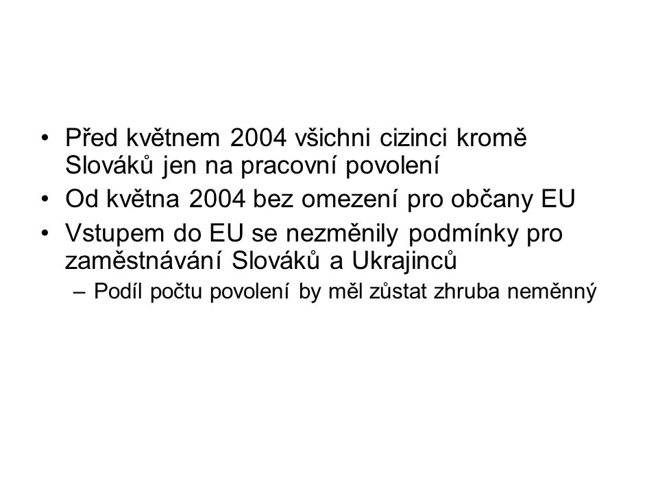 Podíl počtu povolení se snižuje od roku 1996 (stavy) Počty pracovních povolení se v průběhu roku 2004 snížily (Poláci?) Přímý vliv vstupu do EU na zahraniční zaměstnanost nebyl příliš výrazný, výraznější je růst zaměstnanosti v roce 2005