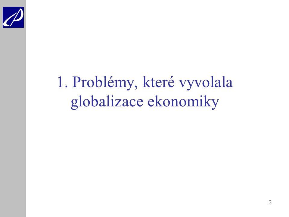 3 1. Problémy, které vyvolala globalizace ekonomiky