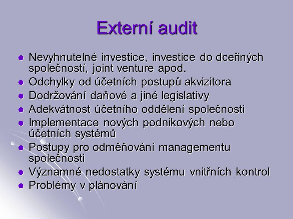 Externí audit Nevyhnutelné investice, investice do dceřiných společností, joint venture apod.