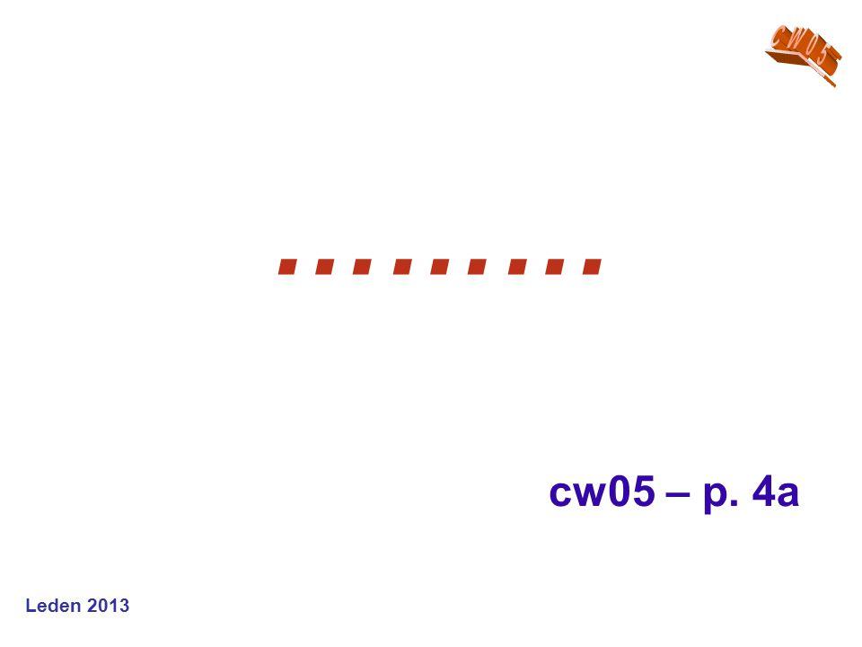 Leden 2013 ……… cw05 – p. 4a