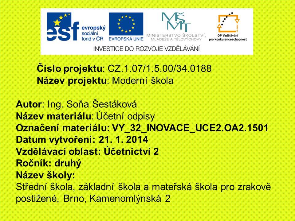 Číslo projektu: CZ.1.07/1.5.00/34.0188 Název projektu: Moderní škola Autor: Ing.