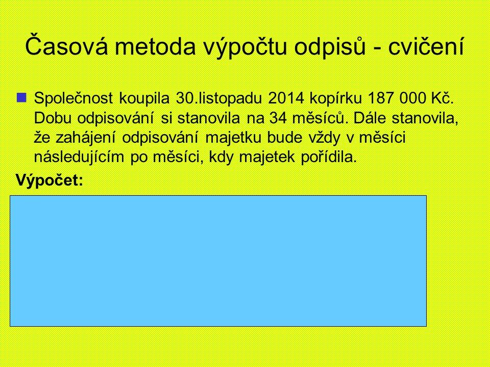 Časová metoda výpočtu odpisů - cvičení Společnost koupila 30.listopadu 2014 kopírku 187 000 Kč.