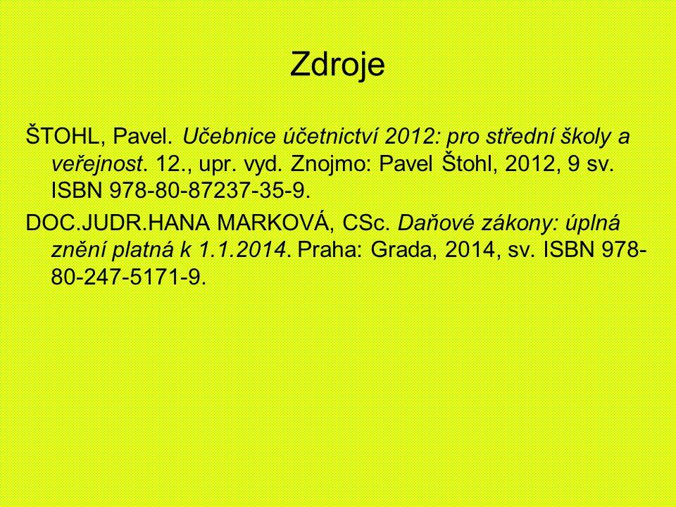 Zdroje ŠTOHL, Pavel. Učebnice účetnictví 2012: pro střední školy a veřejnost.