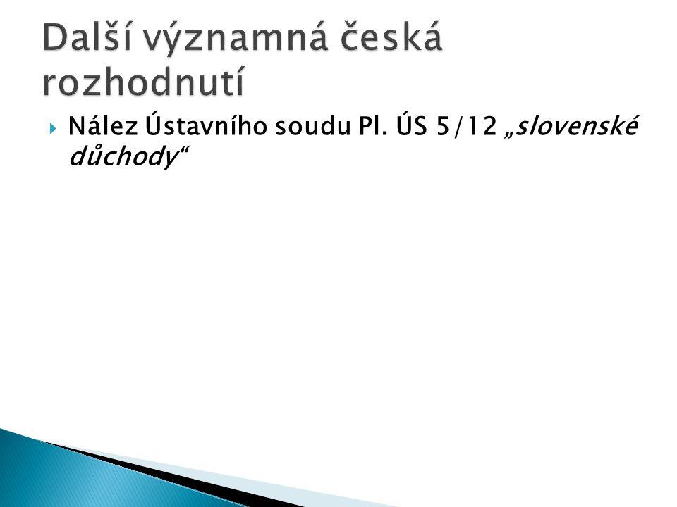 """ Nález Ústavního soudu Pl. ÚS 5/12 """"slovenské důchody"""""""