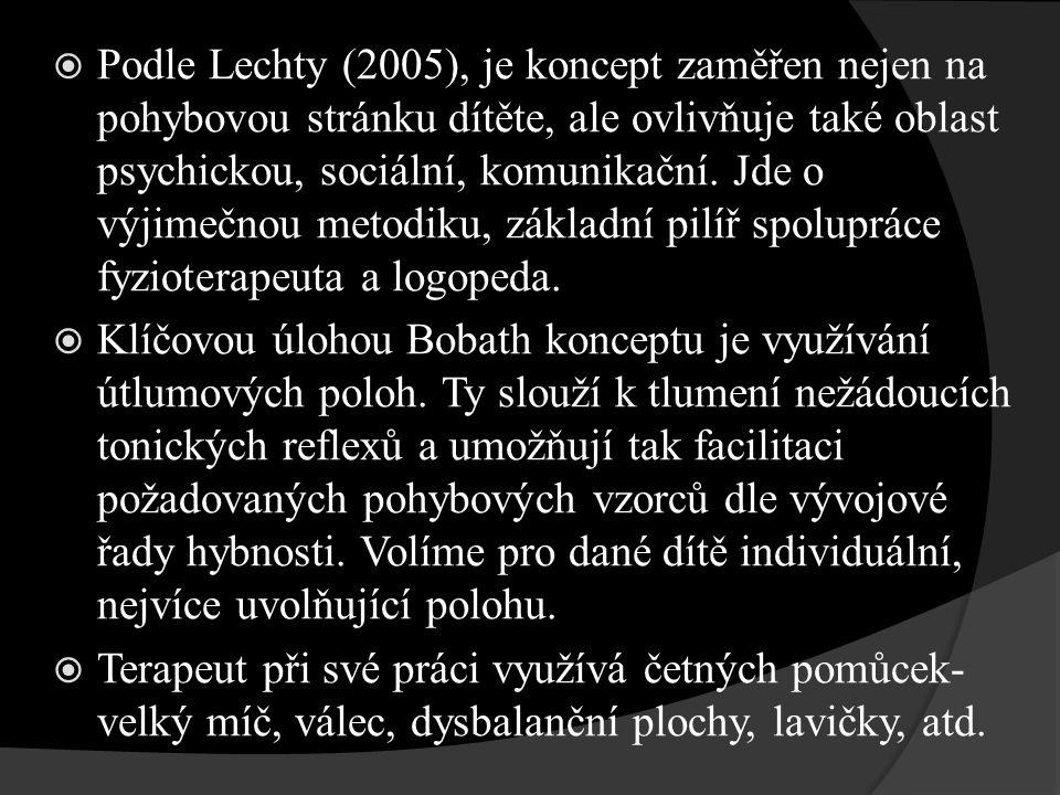 Podle Lechty (2005), je koncept zaměřen nejen na pohybovou stránku dítěte, ale ovlivňuje také oblast psychickou, sociální, komunikační.