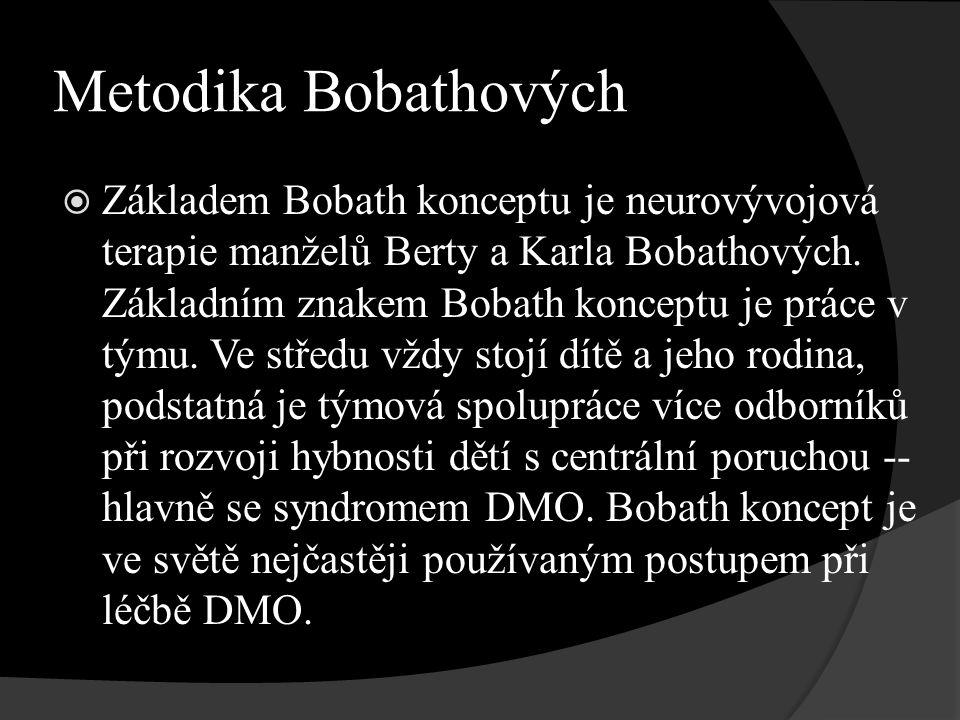 Metodika Bobathových  Základem Bobath konceptu je neurovývojová terapie manželů Berty a Karla Bobathových.
