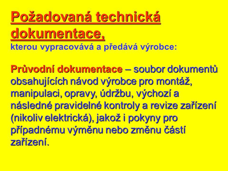 Požadovaná technická dokumentace, kterou vypracovává a předává výrobce: Průvodní dokumentace – soubor dokumentů obsahujících návod výrobce pro montáž,