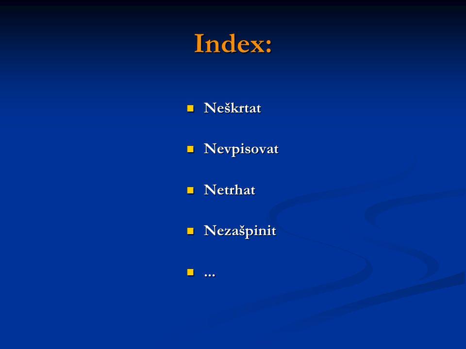 Index: Neškrtat Neškrtat Nevpisovat Nevpisovat Netrhat Netrhat Nezašpinit Nezašpinit......