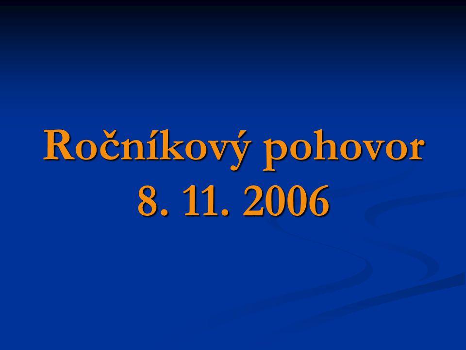 Ročníkový pohovor 8. 11. 2006