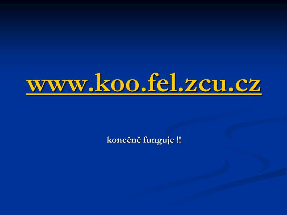 www.koo.fel.zcu.cz www.koo.fel.zcu.cz konečně funguje !! www.koo.fel.zcu.cz