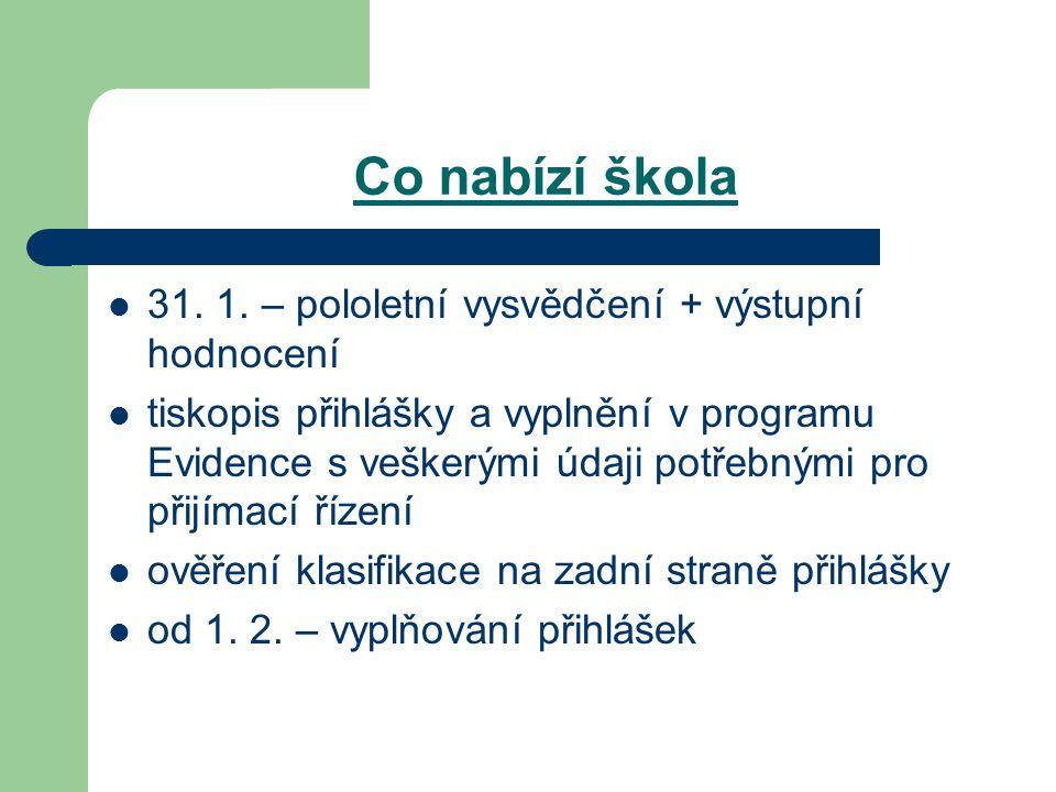 Co nabízí škola 31.1.