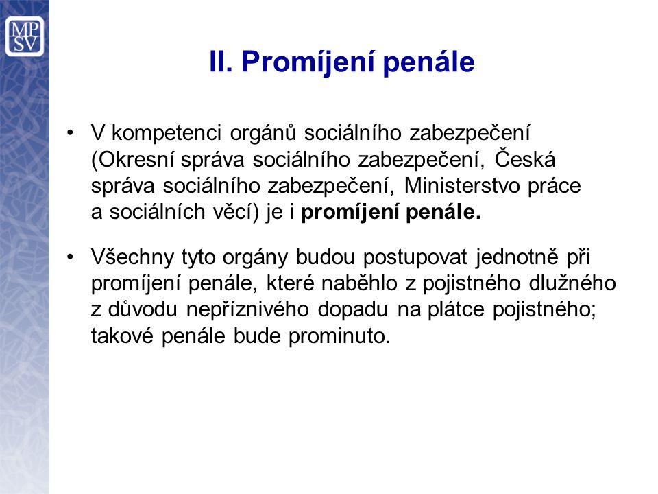 II. Promíjení penále V kompetenci orgánů sociálního zabezpečení (Okresní správa sociálního zabezpečení, Česká správa sociálního zabezpečení, Ministers