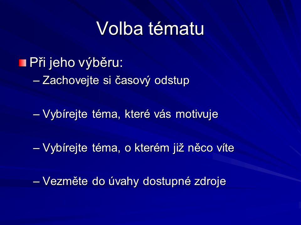 Možnosti vymezení tématu Časové –Stanovení časového období –Př.
