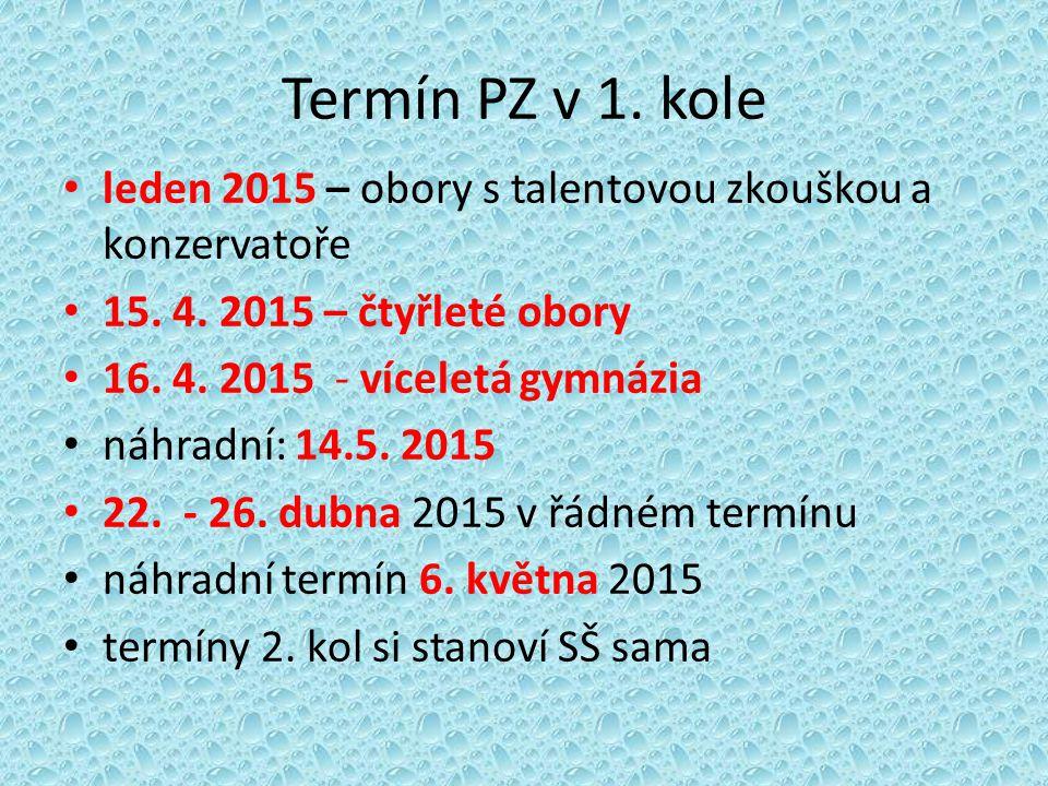 Termín PZ v 1. kole leden 2015 – obory s talentovou zkouškou a konzervatoře 15. 4. 2015 – čtyřleté obory 16. 4. 2015 - víceletá gymnázia náhradní: 14.