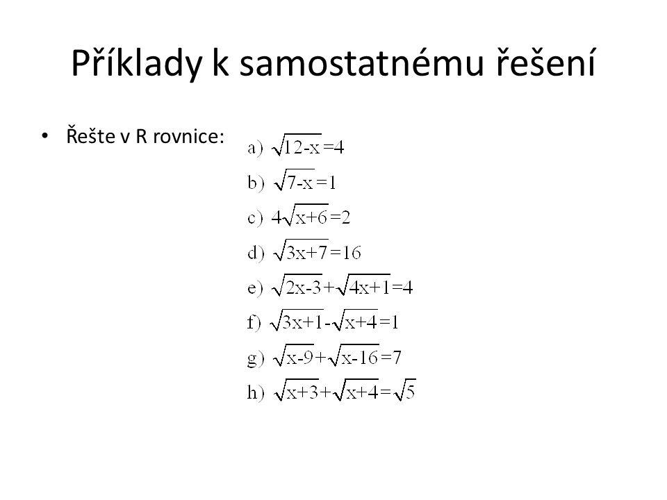 Příklady k samostatnému řešení Řešte v R rovnice: