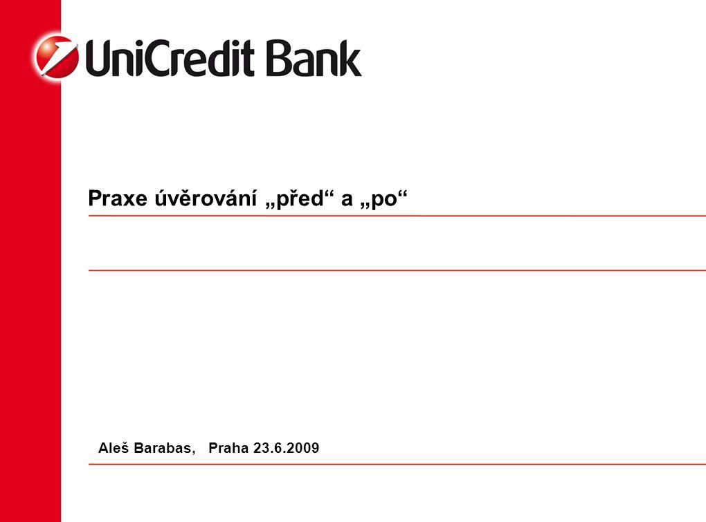 """Praxe úvěrování """"před a """"po Aleš Barabas, Praha 23.6.2009"""