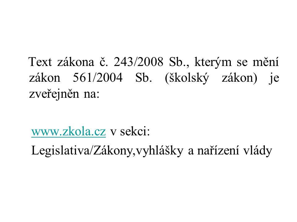 Text zákona č. 243/2008 Sb., kterým se mění zákon 561/2004 Sb.