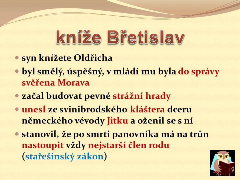 Co k sobě patří.Oldřich Břetislav Bořivoj Vratislav I.