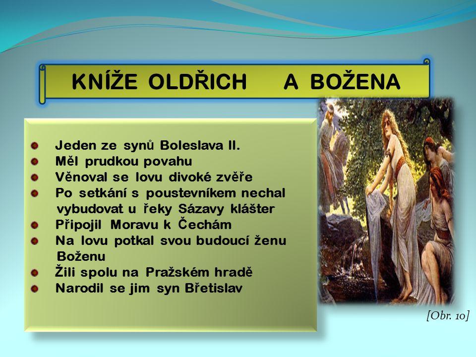 KNÍ Ž E OLD Ř ICH A BO Ž ENA Jeden ze syn ů Boleslava ll.