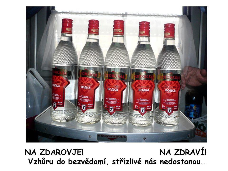 V Rusku se nepije všechno, co teče. V Rusku se pije VODKA. Z cizích nápojů ale hlavně pouze Finská vodka…