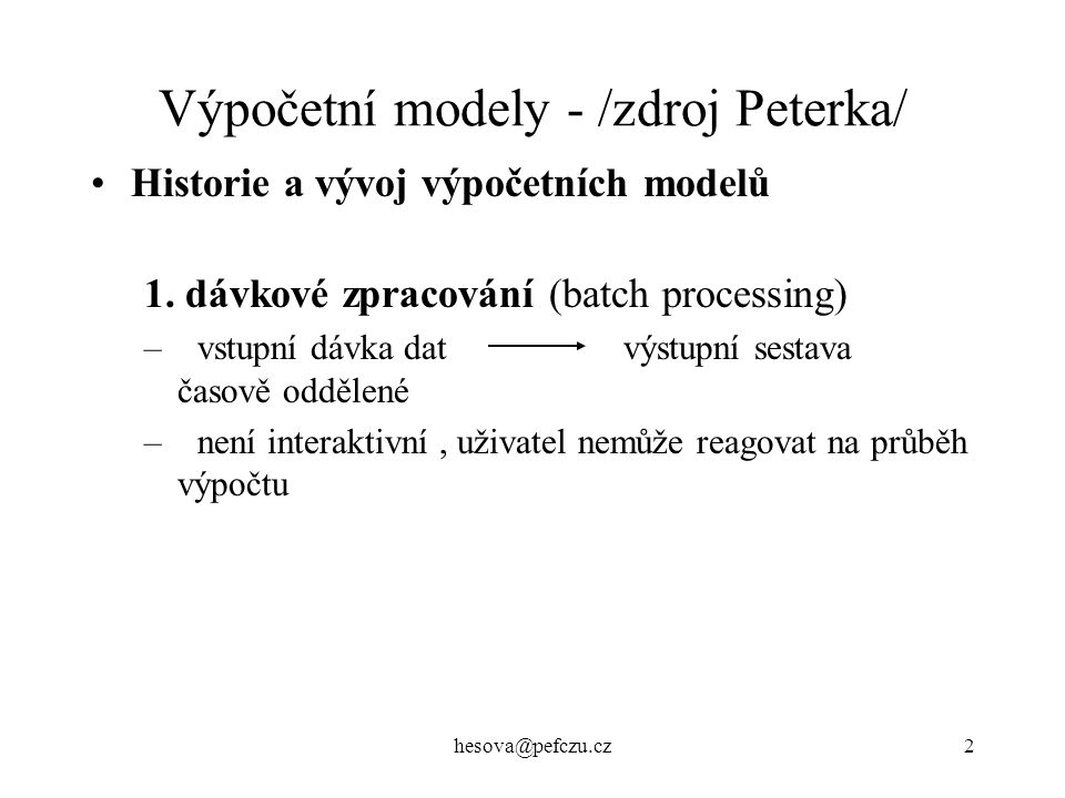 hesova@pefczu.cz3 Výpočetní modely - /zdroj Peterka/ 2.