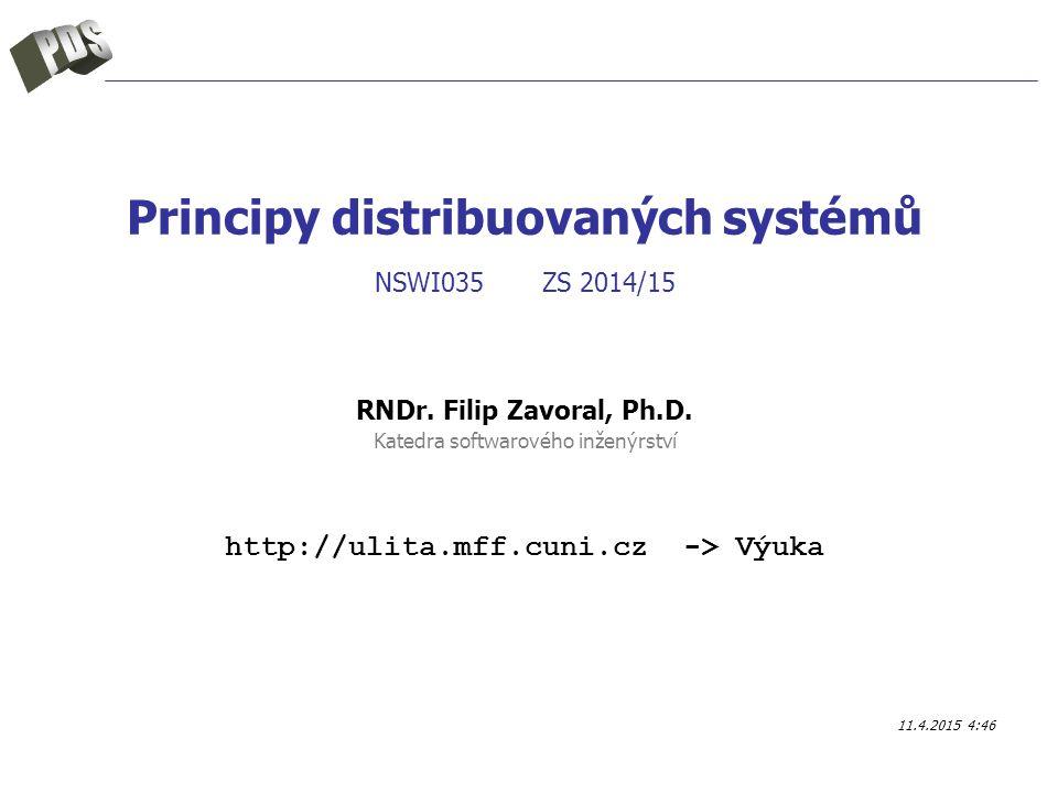 Principy distribuovaných systémů NSWI035 ZS 2014/15 RNDr.