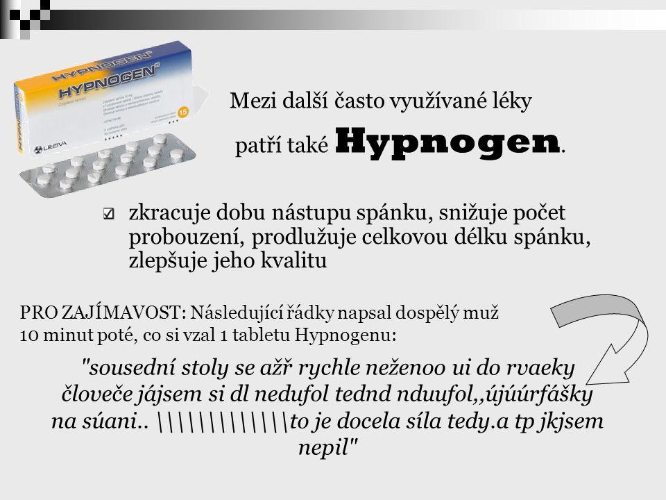 Mezi další často využívané léky patří také Hypnogen. zkracuje dobu nástupu spánku, snižuje počet probouzení, prodlužuje celkovou délku spánku, zlepšuj