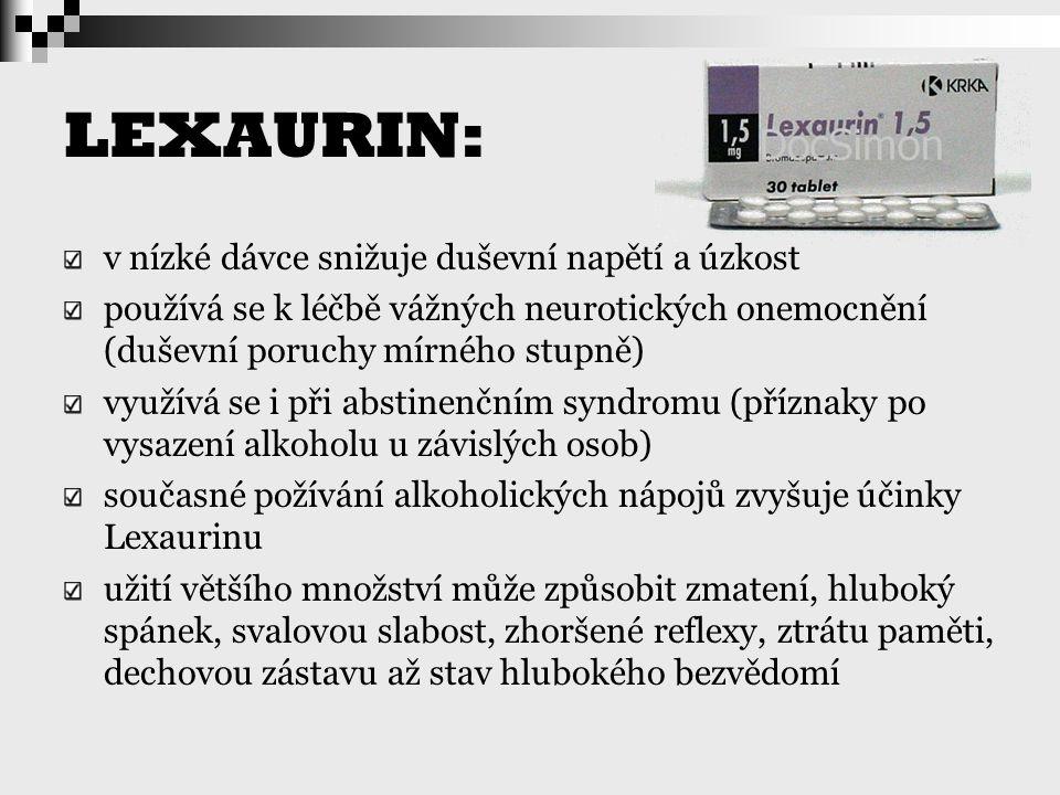 LEXAURIN: v nízké dávce snižuje duševní napětí a úzkost používá se k léčbě vážných neurotických onemocnění (duševní poruchy mírného stupně) využívá se