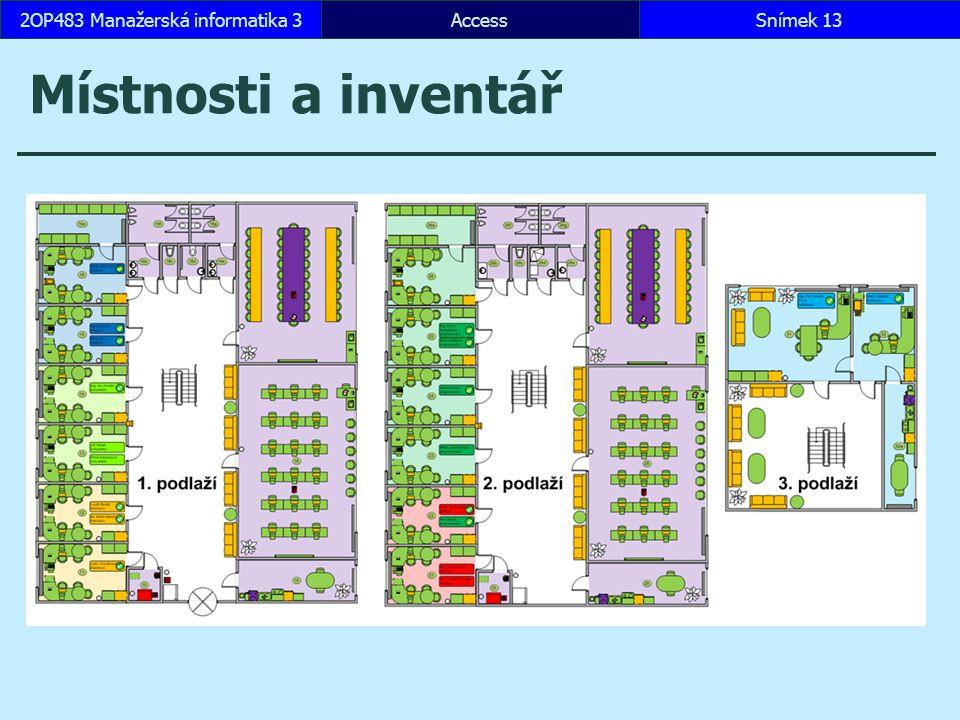AccessSnímek 132OP483 Manažerská informatika 3 Místnosti a inventář