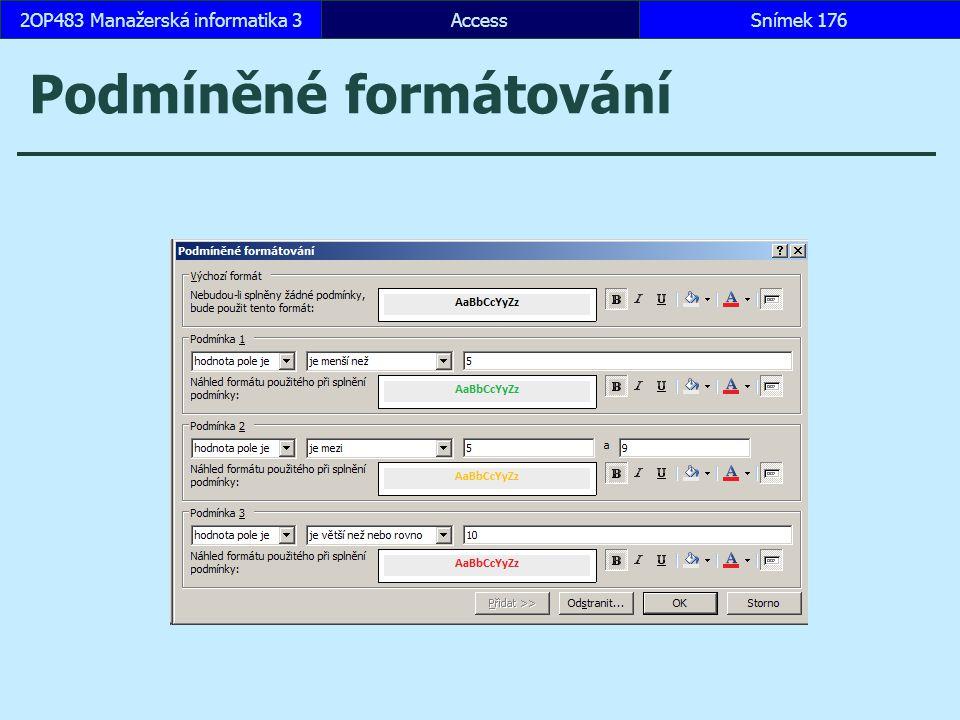 AccessSnímek 1762OP483 Manažerská informatika 3 Podmíněné formátování