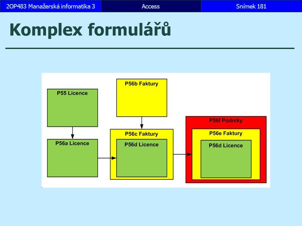 AccessSnímek 1812OP483 Manažerská informatika 3 Komplex formulářů