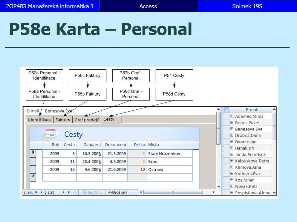 AccessSnímek 1952OP483 Manažerská informatika 3Snímek 195 P58e Karta – Personal