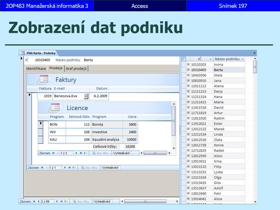 AccessSnímek 1972OP483 Manažerská informatika 3 Zobrazení dat podniku