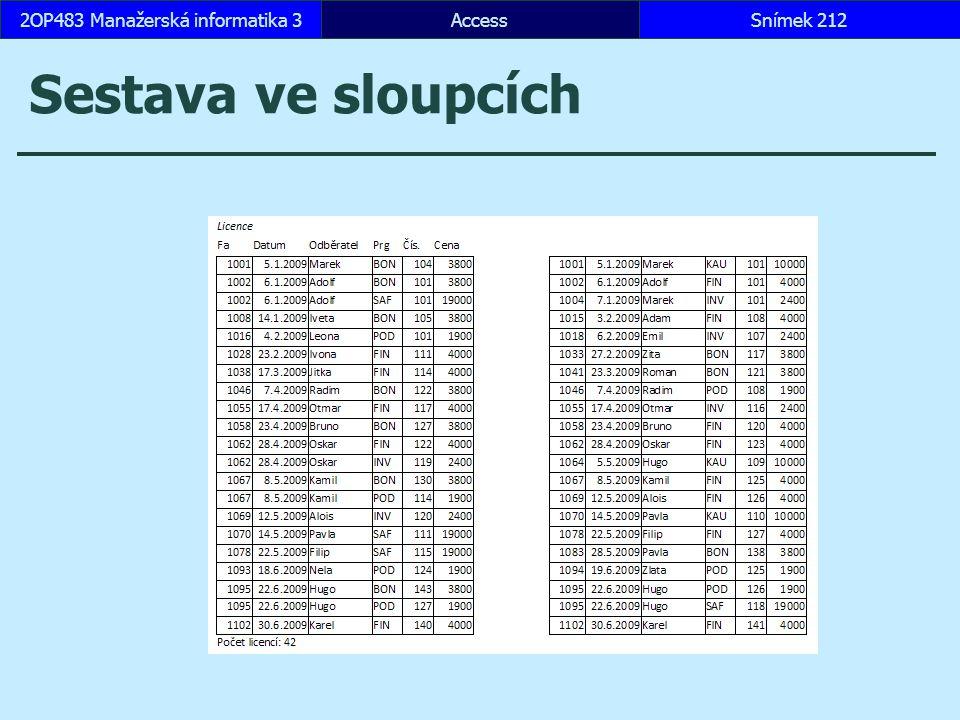 AccessSnímek 2122OP483 Manažerská informatika 3 Sestava ve sloupcích