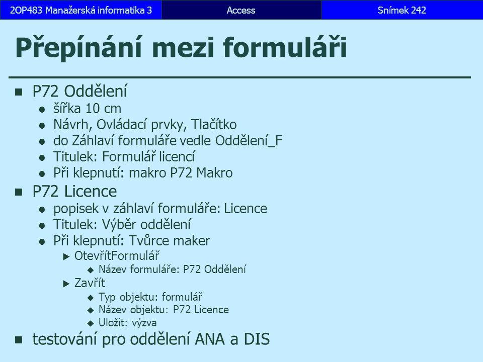 AccessSnímek 2422OP483 Manažerská informatika 3 Přepínání mezi formuláři P72 Oddělení šířka 10 cm Návrh, Ovládací prvky, Tlačítko do Záhlaví formuláře
